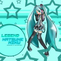 Hatsune Miku - Legend by NeruRuRu