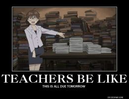 Teachers Be Like by AlphaMoxley95