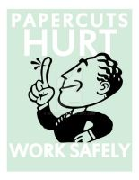 Papercuts HURT Work Safely by M-Hydra