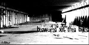 Beware of the bike by dafour