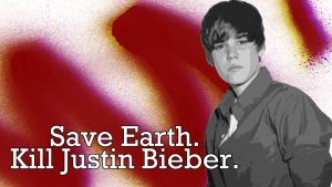 Save Earth. Kill Justin Bieber. by Yesitha92
