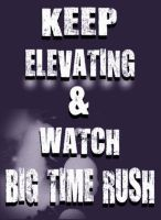 Keep Elevating And Watch Big Time Rush by HaelWincester