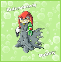 .:Ridiculously Bubbly:. by Knuxtiger4