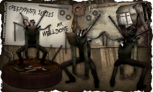 Creepypasta Series 2: Mr. Welldone by dimelotu