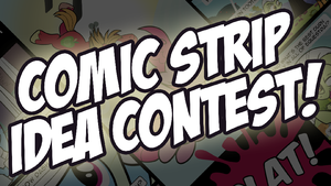 Comic Strip Idea Contest - Open for Entries by drawponies