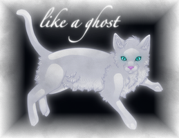 Gift: Like a Ghost by Spritesprite48