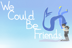 We Could Be Friends by Chrysolith