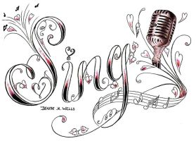 Sing Tattoo Design by DeniseAWells