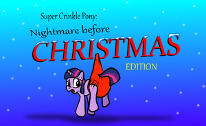 Super Crinkle Pony: The Nightmare before XMAS by hodgepodgedl