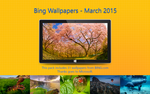 Bing Wallpapers - March 2015 by Misaki2009