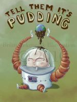 Tell them it's pudding by 3---BR---3