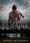 Not A Drop to Drink by 4thElementGraphics