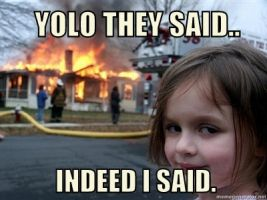 YOLO.. by Waiomi