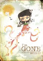i'm Gone With The Wind by melaniolivia