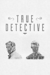 True Detective (Fan Art) by error-23