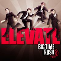 Big Time Rush 42. -ELEVATE- by BigTimeLovato