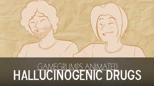 GameGrumps Animated: Hallucinogenic Drugs by LowRend