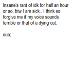 Insane rant (download at your own risk) by HalfInane-HalfMental