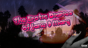 The Erotic Diaries Of Jane and Mary TV Title Card by MrAngryDog