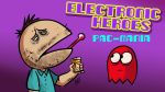 E-Heroes - Pac-Mania by AndrewDickman