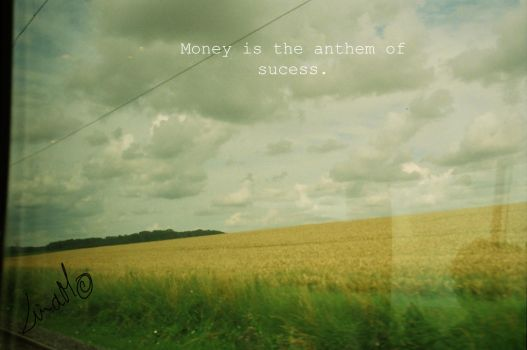 Money is the anthem of sucess by MaxenceL