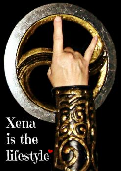 Xena is the lifestyle! by XenaLive