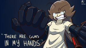 There are guns in my hands by MuggyMcAlabaster