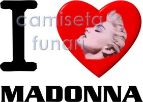 camiseta I LOVE MADONNA by camiseta-funari