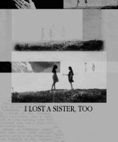 I lost a sister, too by MarySeverus