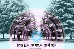make some noise by Melancholera