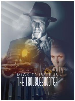 Mick Trubble is the Troubleshooter by stefanparis