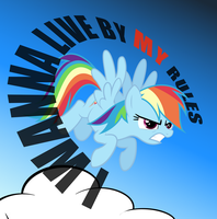 Rainbow Dash I wanna live by my rules by QTMarx