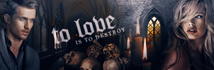To love is to destroy - Banner by Sweet-Paris
