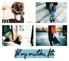 Action 001 All my mistakes. by Somebodymixedmymedic