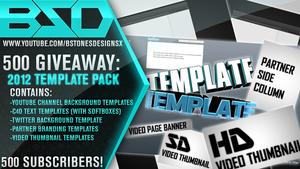 BstonesDesignsX - 500 Sub -  Templates Giveaway by BstonesDesigns