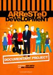 Arrested Development Poster by TomTrager