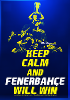KEEP CALM and Fenerbahce Will Win by Meridiann