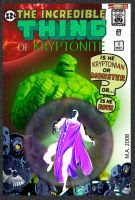 THE INCREDIBLE THING OF KRYPTONITE by MUTANERDA