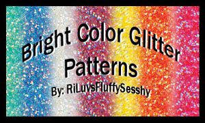 Bright Color Glitter Patterns by RiLuvsFluffySesshy