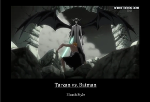 Bleach - Tarzan vs. Batman Motivational Poster by SuperNova41