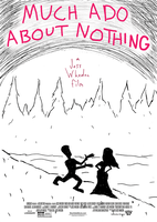 Much Ado About Nothing - Poster 1 by ryanrosendal