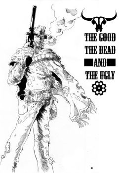 The Good The Dead and The Ugly by cric