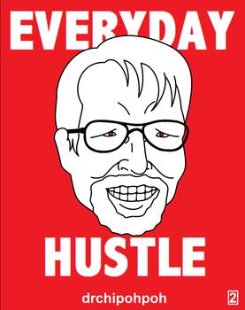 drchipohpoh Sticker Design [2] EVERYDAY HUSTLE by drchipohpoh
