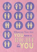 You have a RIGHT to be You by PlaidRed