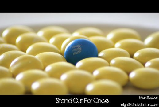 Stand Out For Once by N1ghtf4ll3r