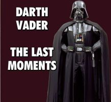 Darth Vader The Last Moments by DevintheCool