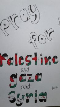 Pray For Palestine and Gaza and Syria by SarahChan1279