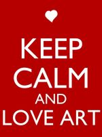 Keep Calm and Love Art by Xendrak18