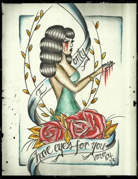 I Only Have Eyes For You IV by VoodooKatTattooer