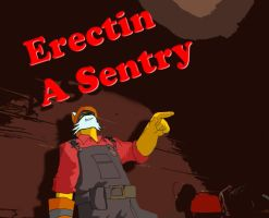 Erectin A Sentry by CrispyTurtl3